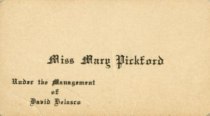 "Mary Pickford - Business card ""Under the Management of David Belasco"""